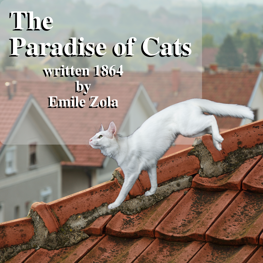 The Paradise of Cats written by Emile Zola in 1864